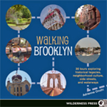 Walking Brooklyn: 30 Tours Exploring Historical Legacies, Neighborhood Culture, Side Streets, and Waterways by Adrienne Onofri