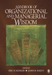 Handbook of Organizational and Managerial Wisdom by Eric H. Kessler ed. and James R. Bailey
